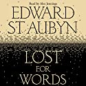 Lost For Words (       UNABRIDGED) by Edward St Aubyn Narrated by Alex Jennings