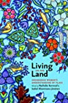Living on the Land: Indigenous Women&...