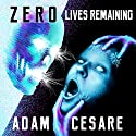Zero Lives Remaining Audiobook by Adam Cesare Narrated by Joe Hempel