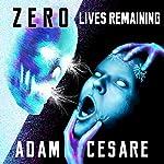 Zero Lives Remaining | Adam Cesare