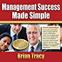 Management Success Made Simple Audiobook by Brian Tracy Narrated by Brian Tracy