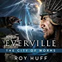 Everville: The City of Worms (       UNABRIDGED) by Roy Huff Narrated by Jason Lovett
