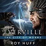 Everville: The City of Worms | Roy Huff