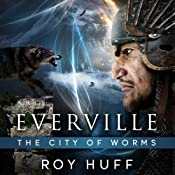Everville: The City of Worms | [Roy Huff]