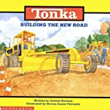 Tonka: Building The New Road (0590130935) by Korman, Justine