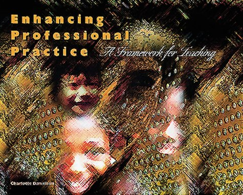 Enhancing Professional Practice : A Framework for Teaching, CHARLOTTE DANIELSON
