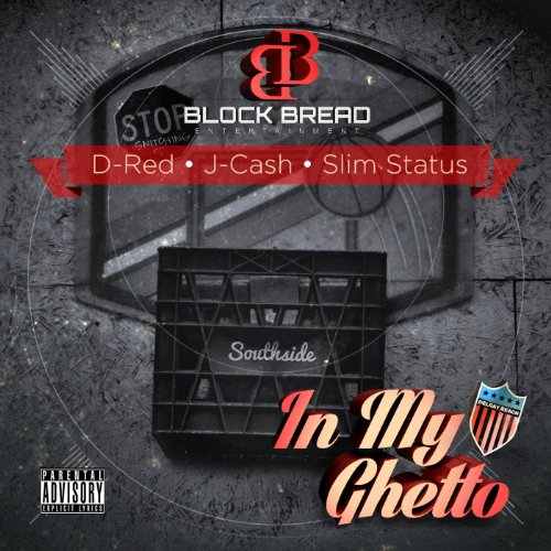 In My Ghetto (Clean) [Feat. D-Red, J-Cash & Slim Status]