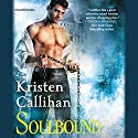 Soulbound: The Darkest London Series, Book 6 (       UNABRIDGED) by Kristen Callihan Narrated by Moira Quirk