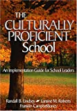 The Culturally Proficient School: An Implementation Guide for School Leaders (0761946829) by Randall B. Lindsey