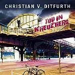 Tod in Kreuzberg | Christian von Ditfurth