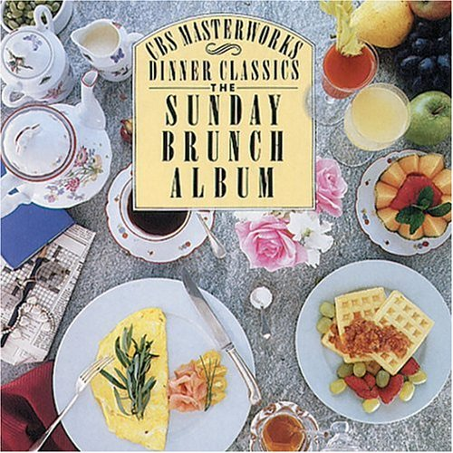 CBS Masterworks Dinner Classics: Sunday Brunch Album by Johann Sebastian Bach,&#32;George Frederick Handel,&#32;Antonio Vivaldi,&#32;Arcangelo Corelli and Henry Purcell