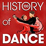 The History of Dance (100 Famous Songs)