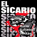 El Sicario [The Hitman] Audiobook by Mario Bahamón Dussán Narrated by Vicente Solis