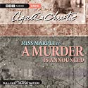 A Murder is Announced (Dramtised) Radio/TV Program by Agatha Christie Narrated by June Whitfield