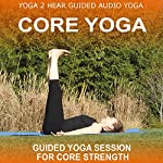 Core Yoga: Yoga Class and Guide Book | Sue Fuller