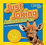 J. Patrick Lewis Just Joking Animal Riddles