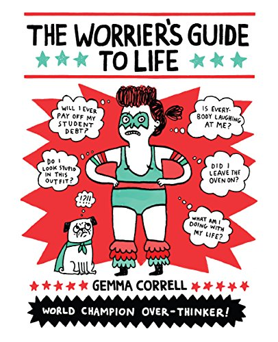 The Worrier's Guide to Life, by Gemma Correll