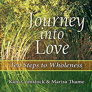 Journey into Love : Ten Steps to Wholeness Audiobook
