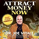 Attract Money Now: Easy 7-Step Formula (       UNABRIDGED) by Joe Vitale Narrated by Don Hagen