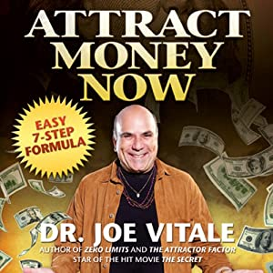 Attract Money Now: Easy 7-Step Formula | [Joe Vitale]