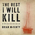 The Rest I Will Kill: William Tillman and the Unforgettable Story of How a Free Black Man Refused to Become a Slave | Brian McGinty