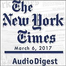 March 6, 2017 Magazine Audio Auteur(s) :  The New York Times Narrateur(s) : Mark Moran