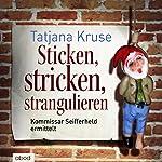 Sticken, stricken, strangulieren: Kommissar Seifferheld ermittelt | Tatjana Kruse