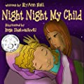 Children's book: Night Night My Child: Beautifully Illustrated Children's Bedtime Story Book (A Kayleigh Series 2)