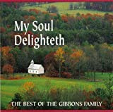 My Soul Delighteth - The Gibbons Family