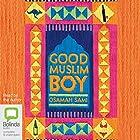 Good Muslim Boy Hörbuch von Osamah Sami Gesprochen von: Osamah Sami, David Tredinnick