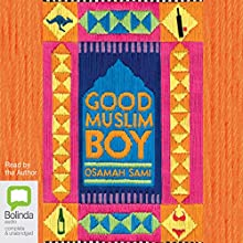 Good Muslim Boy Audiobook by Osamah Sami Narrated by Osamah Sami, David Tredinnick