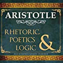 Rhetoric, Poetics and Logic (       UNABRIDGED) by Aristotle Narrated by Frederick Davidson