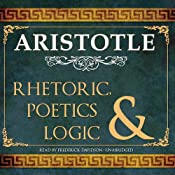 Rhetoric, Poetics and Logic | [Aristotle]