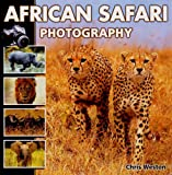 African Safari Photography (1861084420) by Weston, Chris