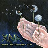 When We Changed You by Xna (2013) Audio CD