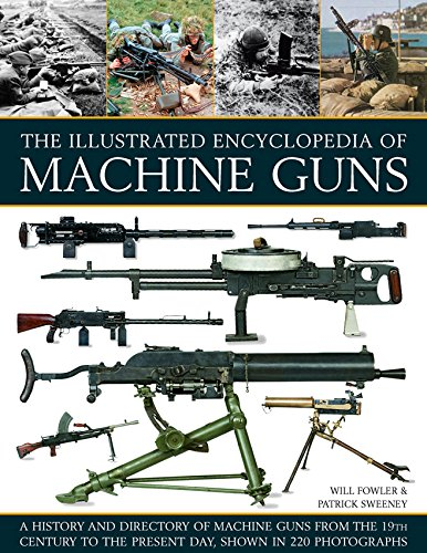 The Illustrated Encyclopedia of Machine Guns