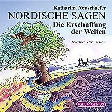 Die Erschaffung der Welten (Nordische Sagen 2) Hörbuch von Katharina Neuschaefer Gesprochen von: Peter Kaempfe
