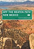 New Mexico Off the Beaten Path�: A Guide To Unique Places (Off the Beaten Path Series)