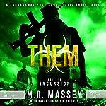 THEM: Incursion: A Scratch Sullivan Paranormal Post-Apocalyptic Action Novel   M. D. Massey