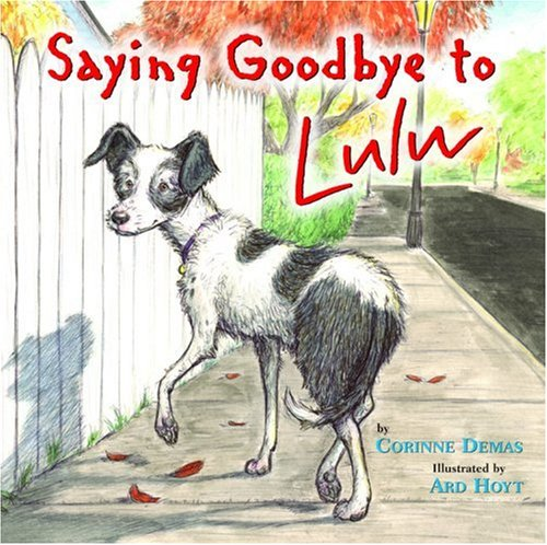 Saying Goodbye to Lulu (Aspca Henry Bergh Children's Book Awards (Awards))