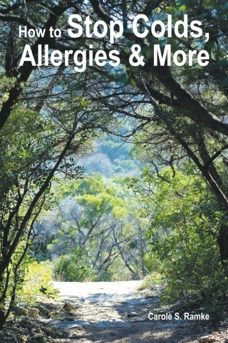 Book: How to Stop Colds, Allergies & More by Carole S. Ramke