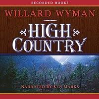 High Country (       UNABRIDGED) by Willard Wyman Narrated by Ken Marks