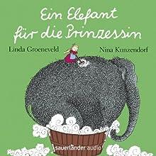 Ein Elefant für die Prinzessin Audiobook by Linda Groeneveld Narrated by Nina Kunzendorf