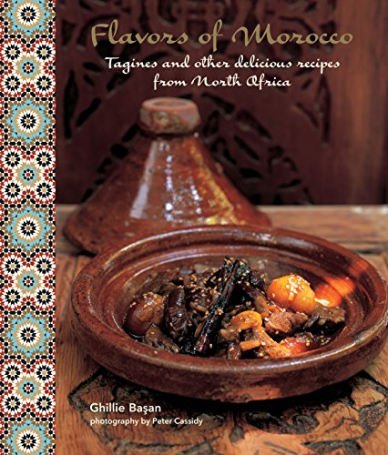 Flavors of Morocco: Tagines and Other Delicious Recipes from North Africa by Ghillie Basan