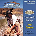 Tomahawk Revenge: Wilderness Series #5 (       UNABRIDGED) by David Thompson Narrated by Rusty Nelson