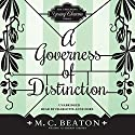A Governess of Distinction: The Endearing Young Charms, Book 4 (       UNABRIDGED) by M. C. Beaton Narrated by Charlotte Anne Dore