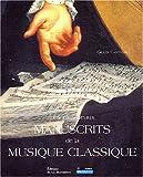 echange, troc Gilles Cantagrel - Les Plus Beaux Manuscrits de la musique classique