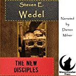 The New Disciples | Steven E. Wedel