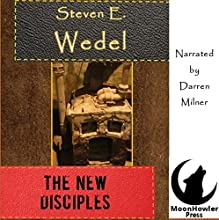 The New Disciples Audiobook by Steven E. Wedel Narrated by Darren Milner