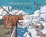 Something to Tell the Grandcows (0802853048) by Spinelli, Eileen